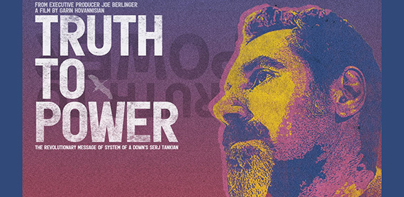 TRUTH TO POWER: THE REVOLUTIONARY MESSAGE OF SYSTEM OF A DOWN'S SERJ TANKIAN movie poster